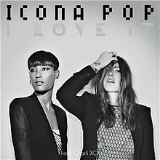 I Love It (feat. Charli XCX) Lyrics Icona Pop