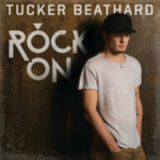 Rock On Lyrics Tucker Beathard