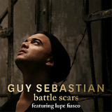 Battle Scars (feat. Lupe Fiasco) Lyrics Guy Sebastian
