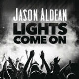 Lights Come On Lyrics Jason Aldean