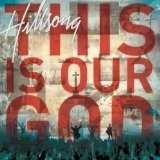 This Is Our God Lyrics Hillsong