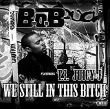 We Still in This Bitch (feat. T.I. and Juicy J) Lyrics B.o.B