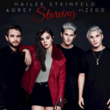 Starving (feat. Zedd) Lyrics Hailee Steinfeld & Grey