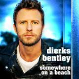 Somewhere on a Beach Lyrics Dierks Bentley