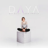 Sit Still, Look Pretty Lyrics Daya
