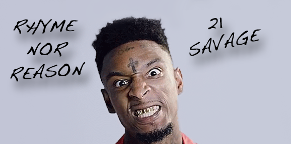 Rhyme nor Reason: 21 Savage