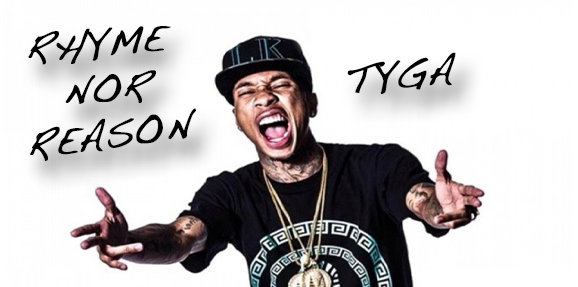Rhyme nor Reason: Tyga