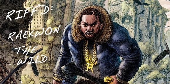 RIFF'd: Raekwon's 'The Wild'