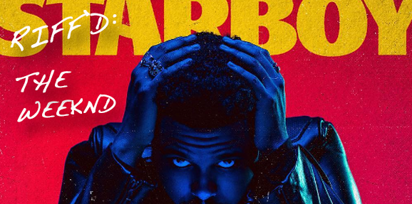 RIFF'd: The Weeknd's 'Starboy'