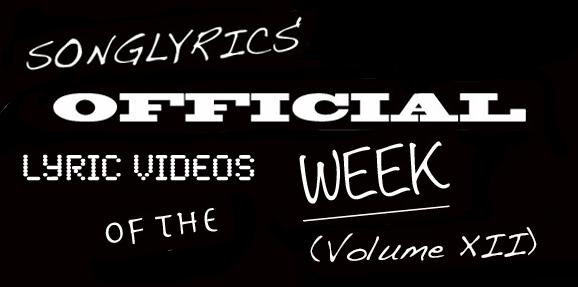 Best Lyric Vids of the Week: Volume XII